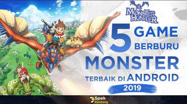 5 Game Berburu Monster Terbaik di Android 2019 Layaknya Monster Hunter