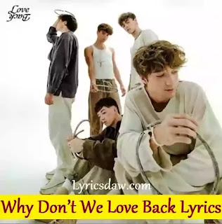 Why Don't We Love Back Lyrics