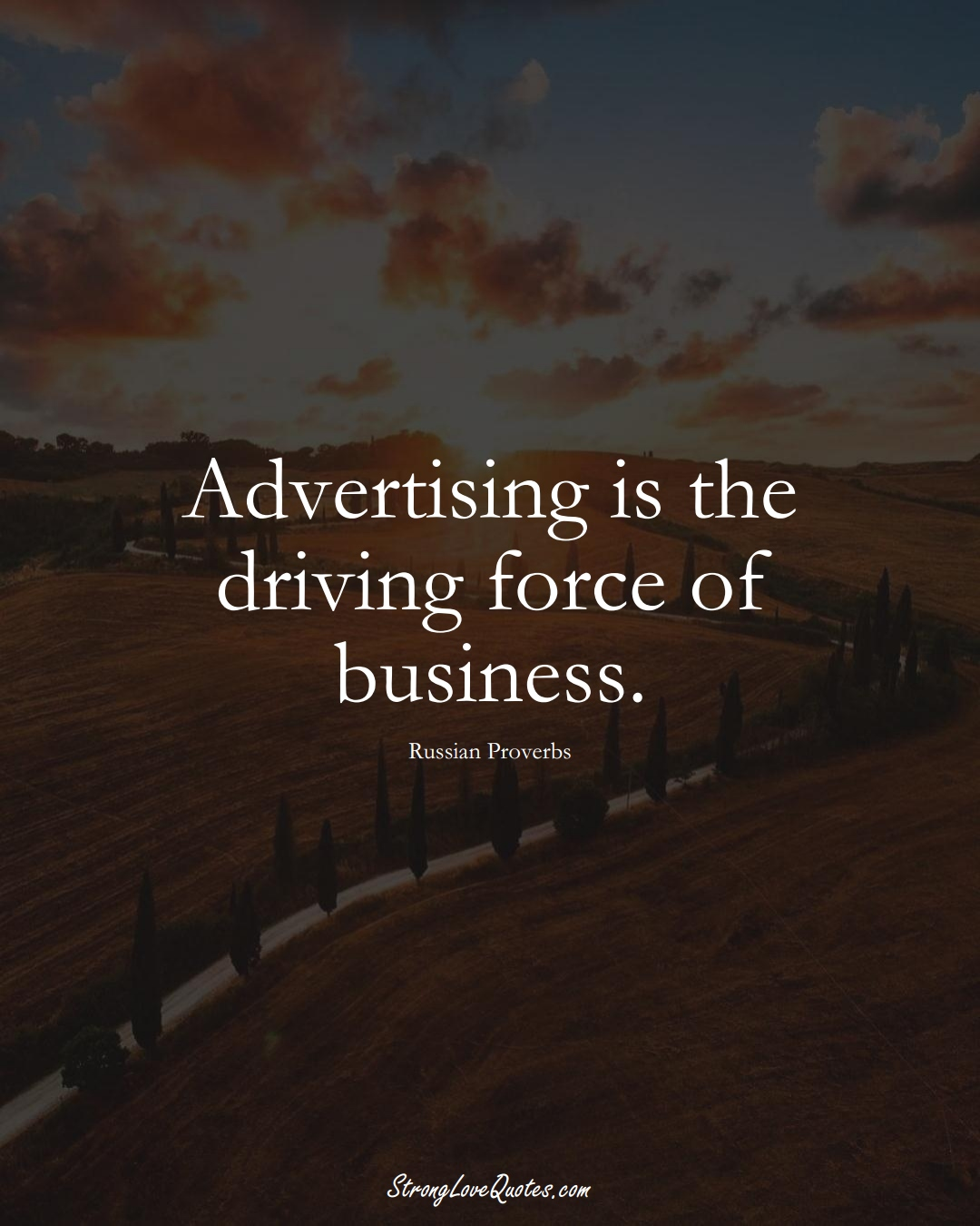 Advertising is the driving force of business. (Russian Sayings);  #AsianSayings