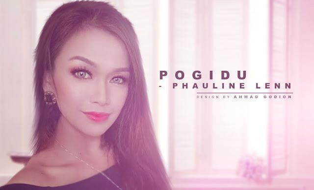 Lirik Lagu Pogidu - Phauline Lenn (Lagu Dusun) 2019