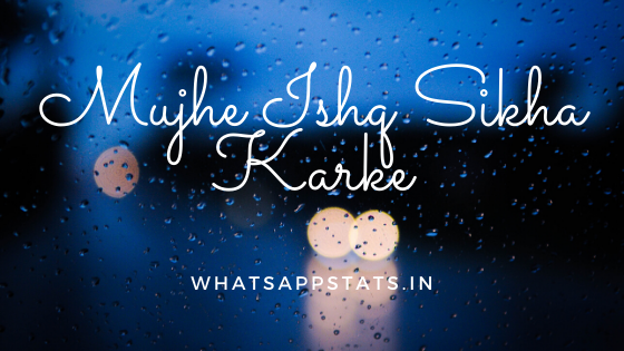 Mujhe ishq sikha karke (Romantic whatsapp status video)