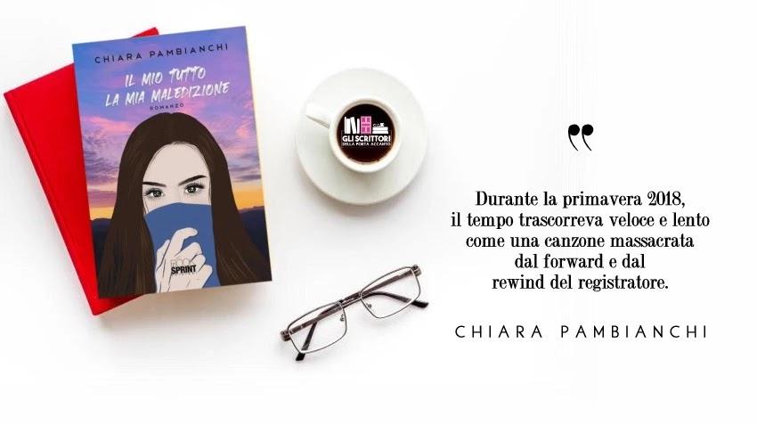 Il mio tutto la mia maledizione, il romanzo d'esordio di Chiara Pambianchi