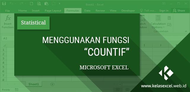 Fungsi/Rumus COUNTIF : Cara Menghitung Banyak Data dengan Syarat Tertentu Pada Microsoft Excel