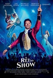 O Rei do Show 2018 – Torrent Download – HDRip 720p e 1080p Legendado