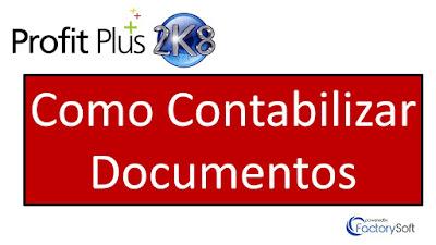 Como Contabilizar Documentos en Profit Plus Contabilidad 2K8