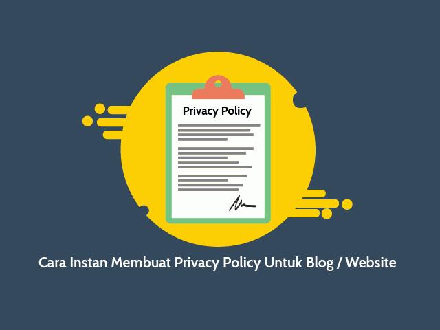 Cara Instan Membuat Privacy Policy Untuk Blog atau Website