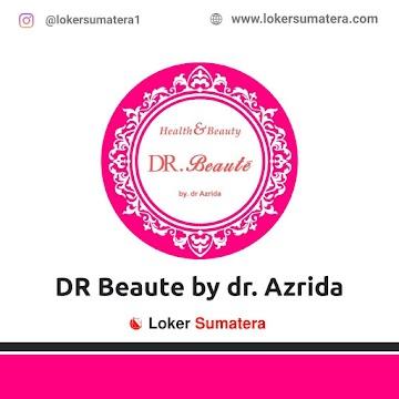 Lowongan Kerja Pekanbaru: Klinik Kecantikan Dr Beaute by dr Azrida Mei 2021