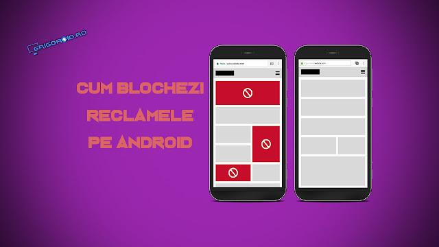 Cum blochezi reclamele pe un telefon Android