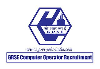 GRSE Computer Operator Recruitment 2020