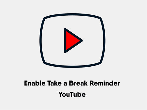 Take a Break Reminder in YouTube
