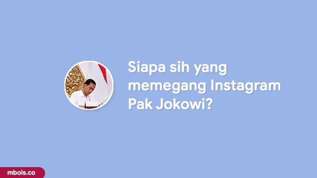 Siapa Admin Dari Instagram Presiden Jokowi