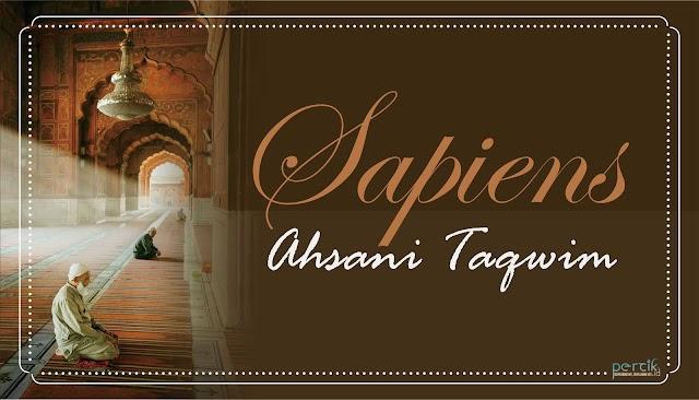 Sapiens Ahsani Taqwîm