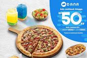 Promo PIZZA HUT Cashback Hingga 50 Ribu dengan DANA