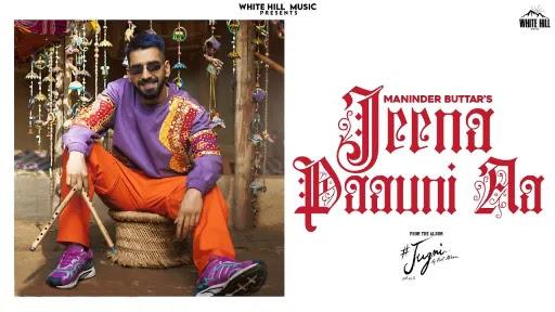 Jeena Paauni Aa Lyrics | Maninder Buttar