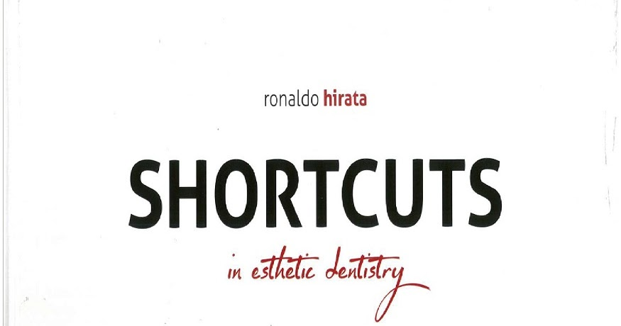Shortcuts in Esthetic Dentistry by Ronaldo Hirata