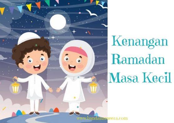 mengenang ramadan masa kecil