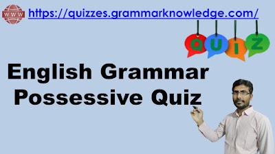English Grammar Possessive Quiz