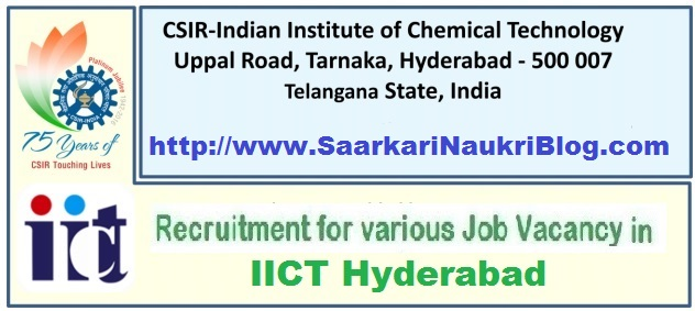 Naukri Vacancy Recruitment CSIR IICT Hyderabad