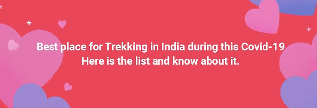 Best Trekking places in India, letsupdate, travel in India
