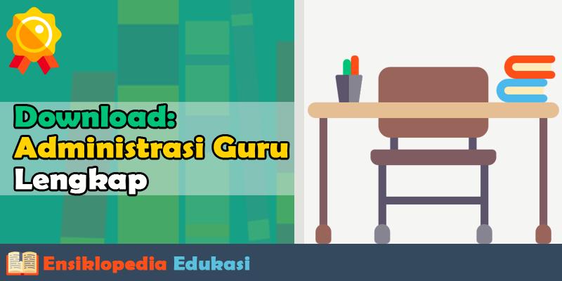 Administrasi Guru Kelas SD 1,2,3,4,5,6 yang Harus ada untuk Akreditasi Sekolah