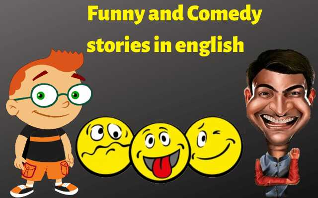 funny and comedy stories in english, best comedy stories, short comedy stories, funny stories