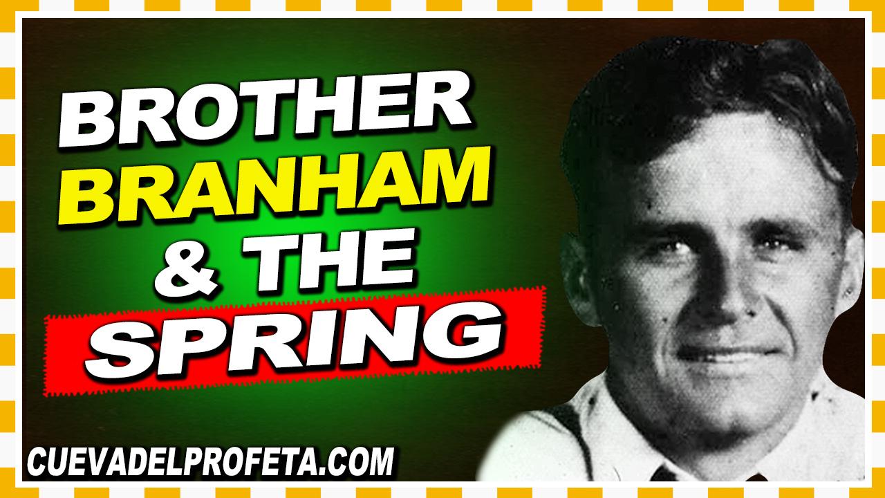 Brother Branham & the spring - William Marrion Branham