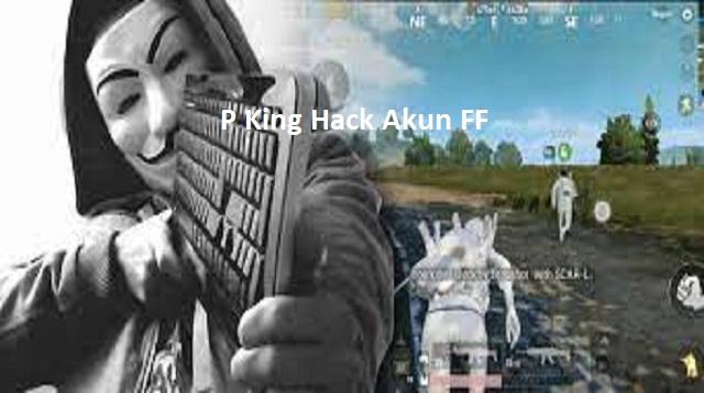 P King Hack Akun FF