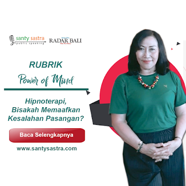 Rubrik Power Of Mind Radar Bali : Hipnoterapi, Bisakah Memaafkan Kesalahan Pasangan?