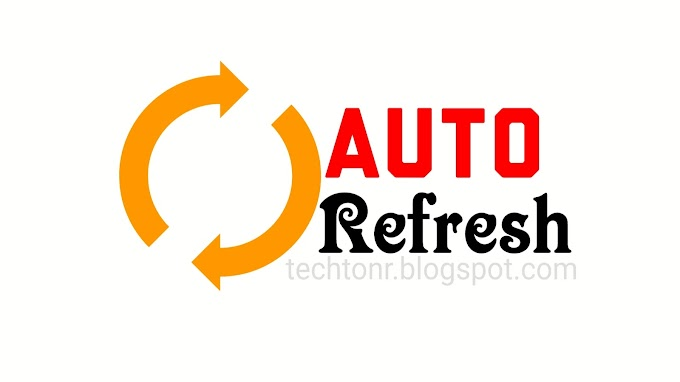 How to make auto refresh Blogger-website (any website) to increase views ?
