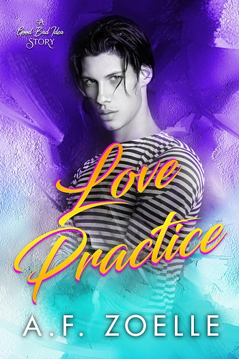 Love Practice by A.F. Zoelle