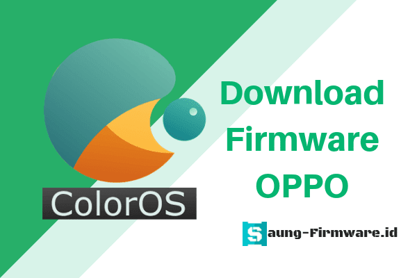 download firmware oppo dan fungsinya