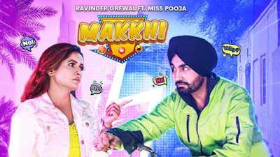 Lyrics Of New Songs Makkhi Song By Ravinder Grewal