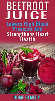 Beetroot Juice Lowers High Blood Pressure And Strengthens Heart Health
