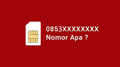 0853 Kartu Apa? Nomor, Operator dan Kode Daerah Mana