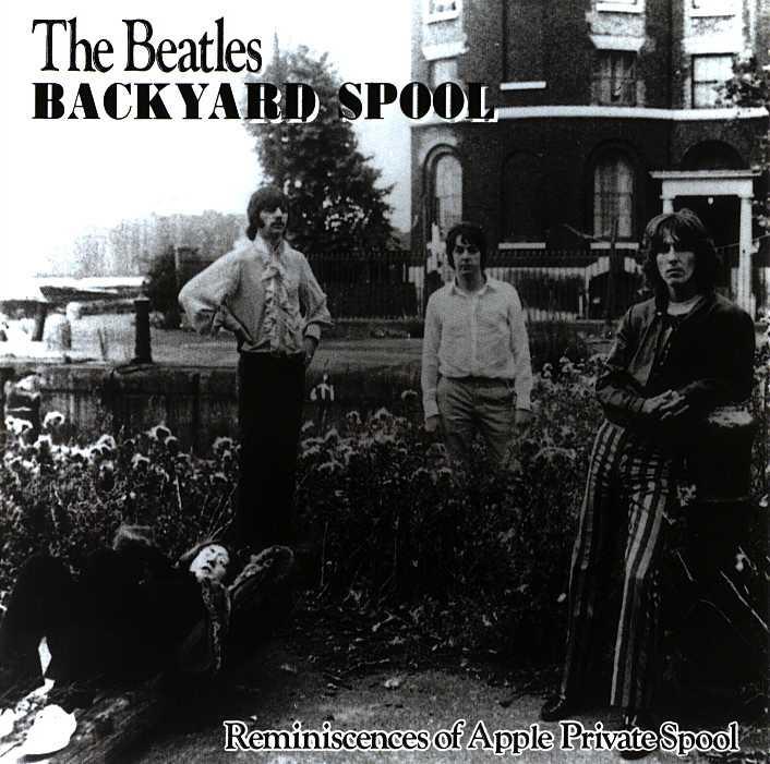 Bootleg Addiction: Beatles: Backyard Spool