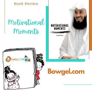 BOOK REVIEW | MOTIVATIONAL MOMENTS BY MUFTI MENK