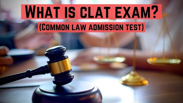 What is CLAT exam: eligibility criteria, universities and exam pattern of CLAT.