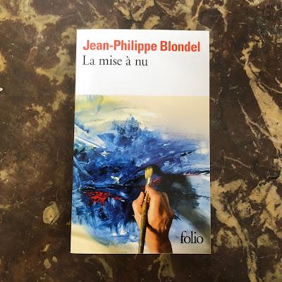 La mise à nu - Jean-Philippe Blondel