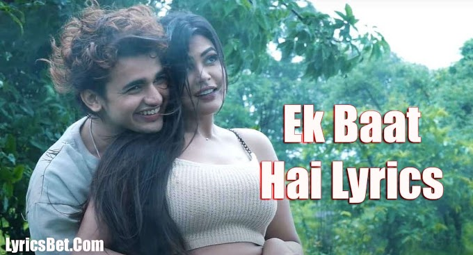 Ek Baat Hai Lyrics by Payal Dev - LyricsBet
