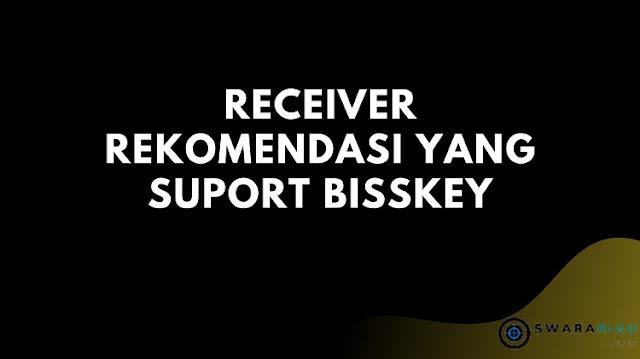 Receiver Rekomendasi yang Suport Bisskey