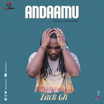 Zack Gh - Andaamu (Prod. By Willis Beatz - Audio MP3)
