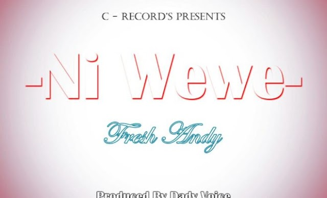 Download MP3 | Fresh Andy - Ni wewe