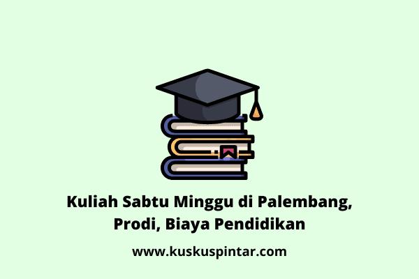 Kuliah Sabtu Minggu di Palembang
