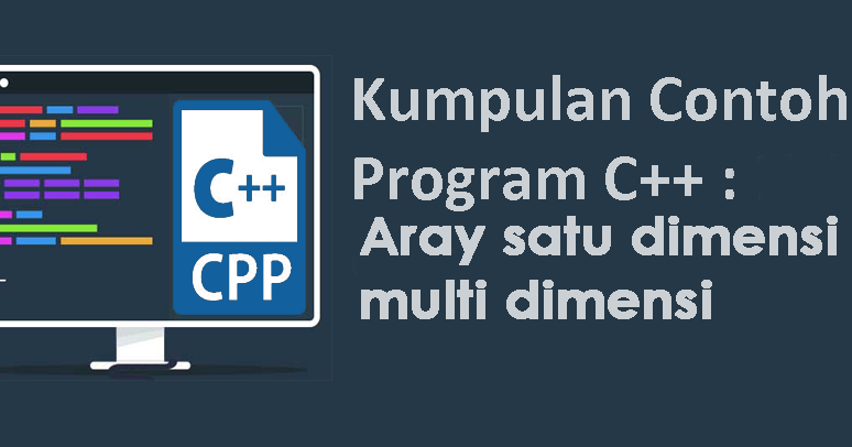 16 Contoh Program Array 1 2 Dan Multi Dimensi C Sederhana Balog 18