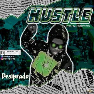 [MUSIC] Desiprado – Hustle