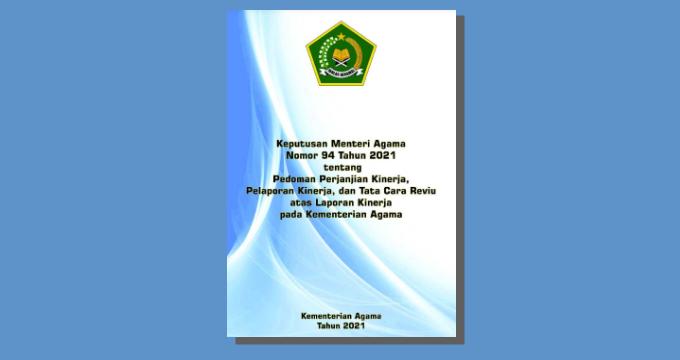 Pedoman Perjanjian Kerja, Pelaporan Kinerja dan Tata Cara Reviu atas Laporan Kerja pada Kementerian Agama