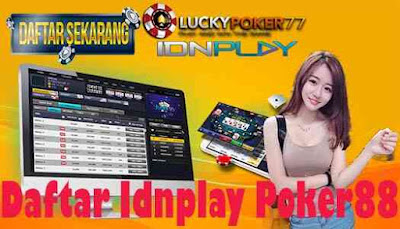 Daftar Idnplay Poker88