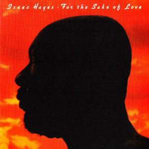Isaac Hayes - For The Sake Of Love [1978]