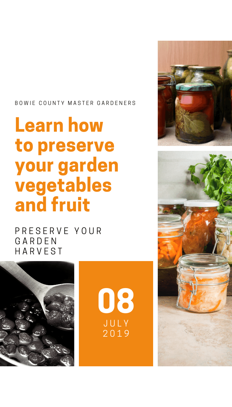 Learn how to preserve your garden fruits and vegetables year-round with Bowie County Master Gardeners event