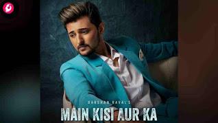 Main Kisi Aur Ka Lyrics English Darshan Raval